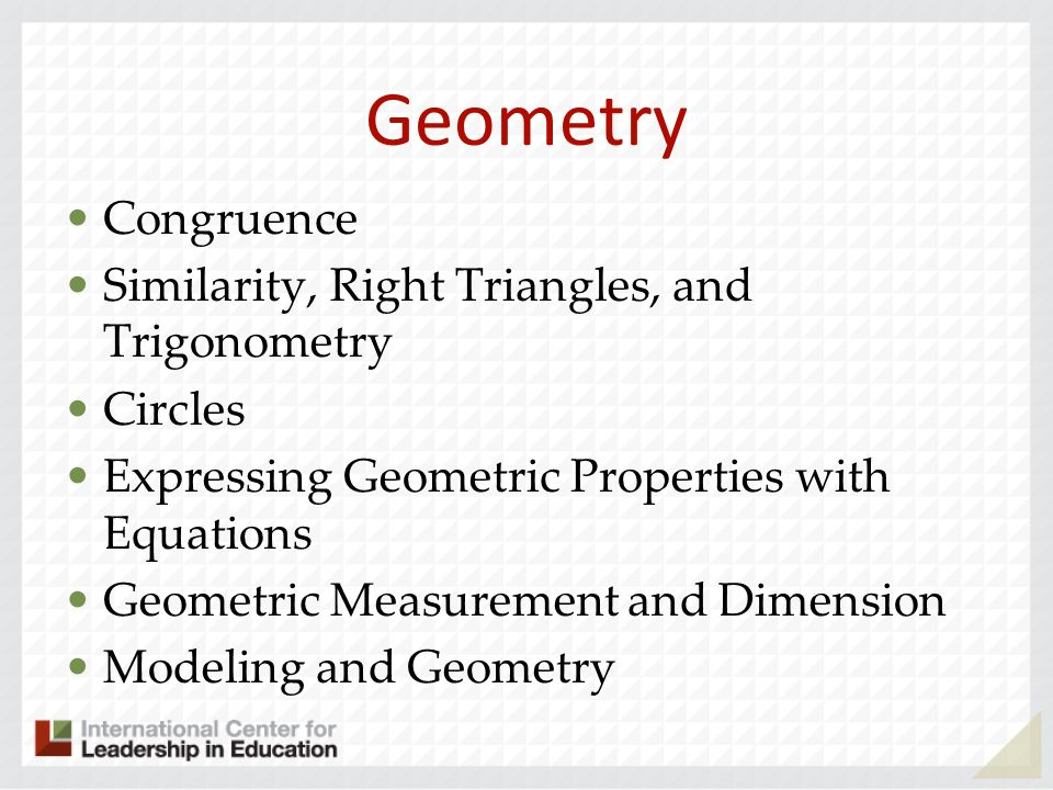 Geometry Congruence Similarity, Right Triangles, and Trigonometry Circles Expressing Geometric Properties with Equations Geometric Measurement and Dim