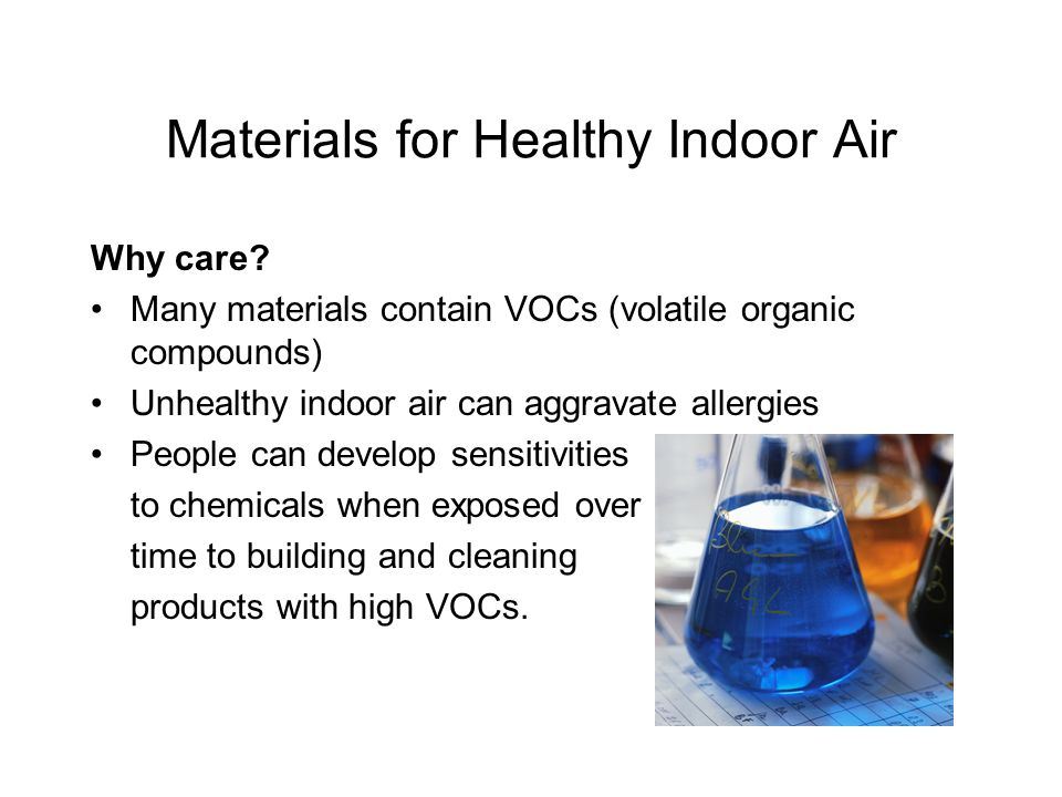 Materials for Healthy Indoor Air Why care.