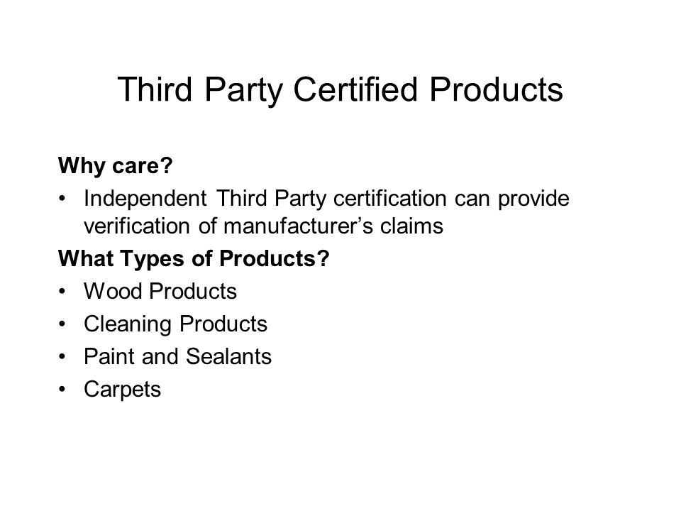 Third Party Certified Products Why care.