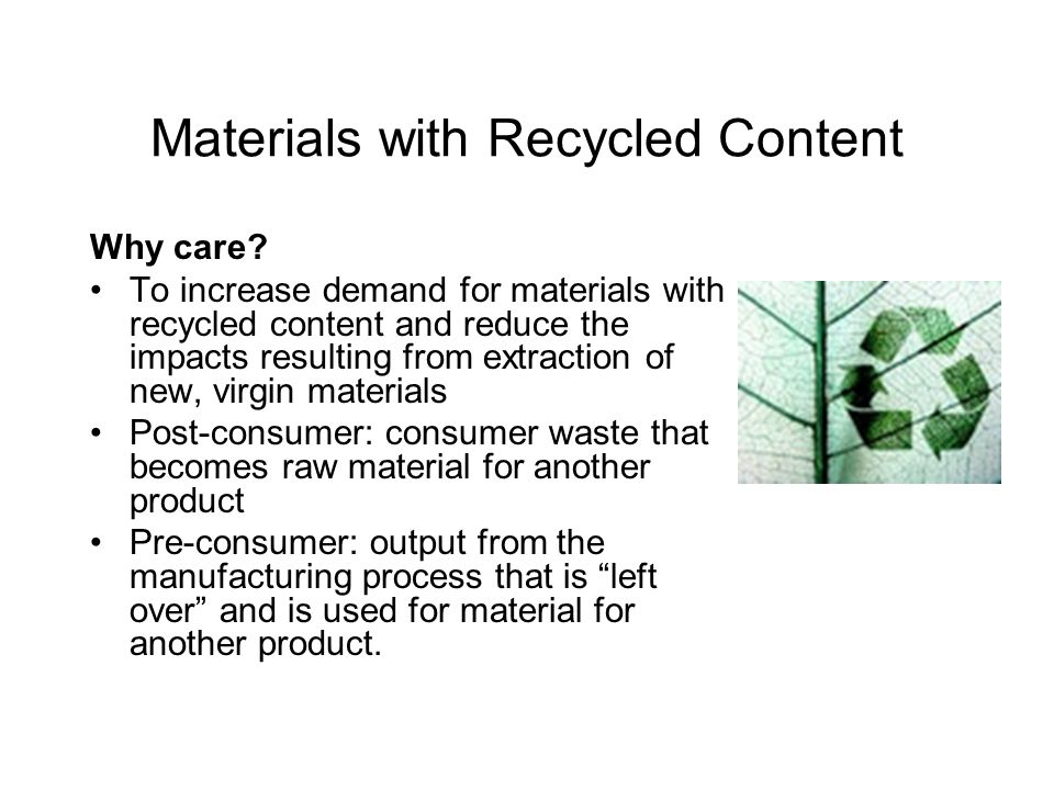 Materials with Recycled Content Why care.