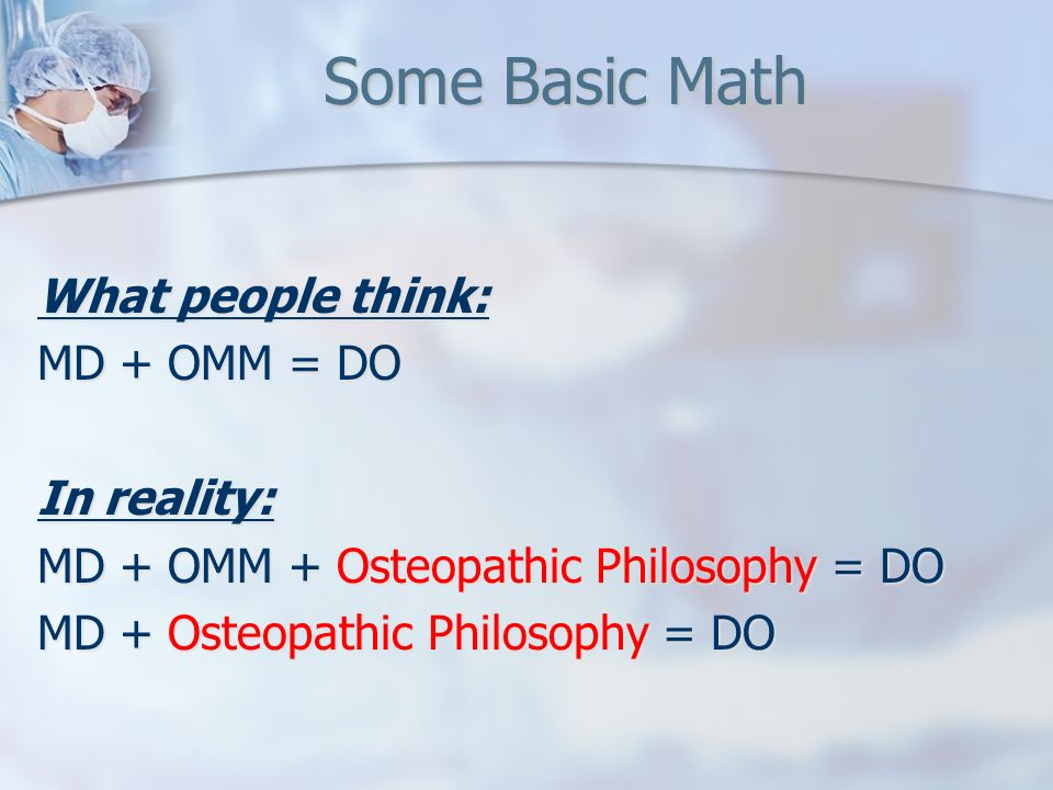 Osteopathic Medicine in the 20 th century and beyond Osteopathy becomes Osteopathic Medicine Osteopathy becomes Osteopathic Medicine DOs were granted full practice rights in the U.S.