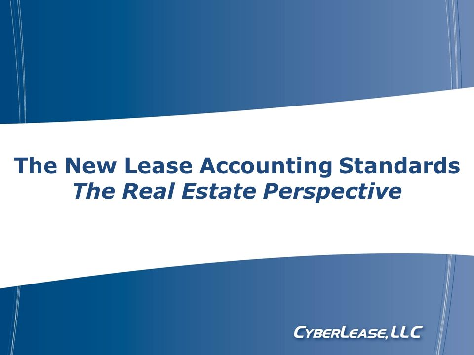 The New Lease Accounting Standards The Real Estate Perspective