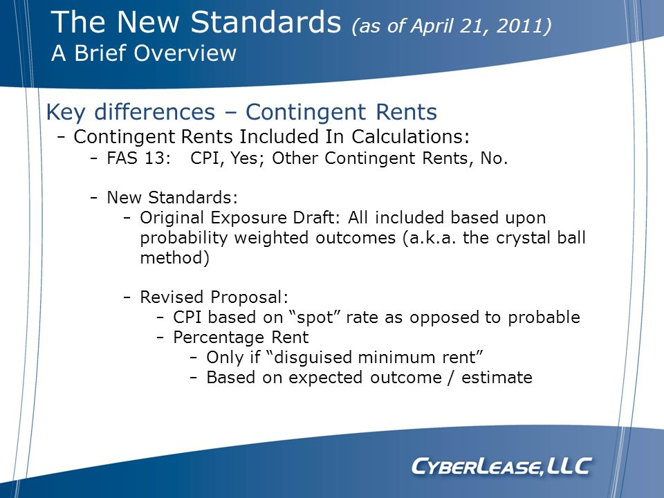 Contingent Rents Included In Calculations: FAS 13: CPI, Yes; Other Contingent Rents, No. New Standards: Original Exposure Draft: All included based up