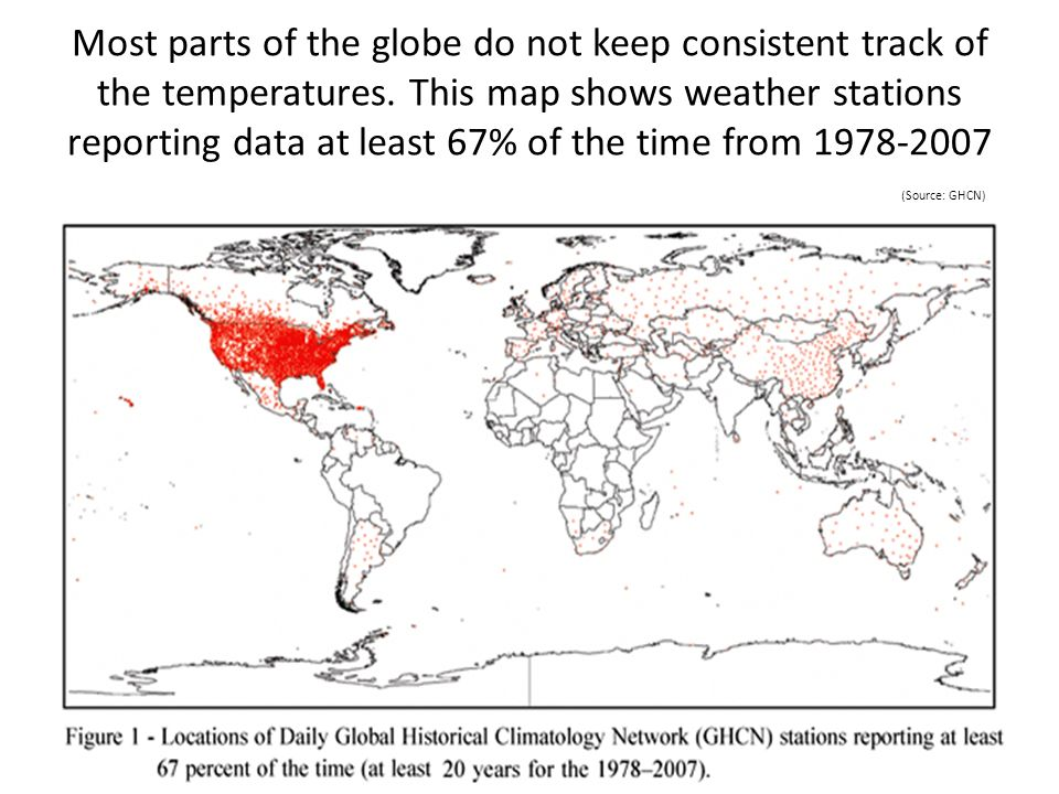 Most parts of the globe do not keep consistent track of the temperatures. This map shows weather stations reporting data at least 67% of the time from