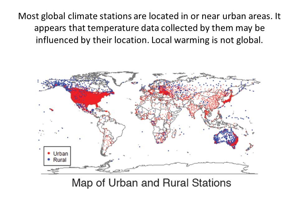 Most global climate stations are located in or near urban areas. It appears that temperature data collected by them may be influenced by their locatio