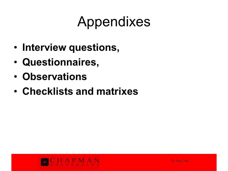 Dr. Ray Gen Appendixes Interview questions, Questionnaires, Observations Checklists and matrixes