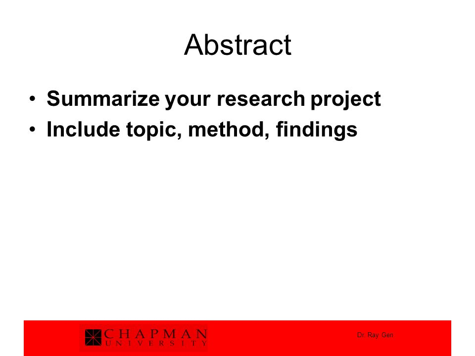 Dr. Ray Gen Abstract Summarize your research project Include topic, method, findings