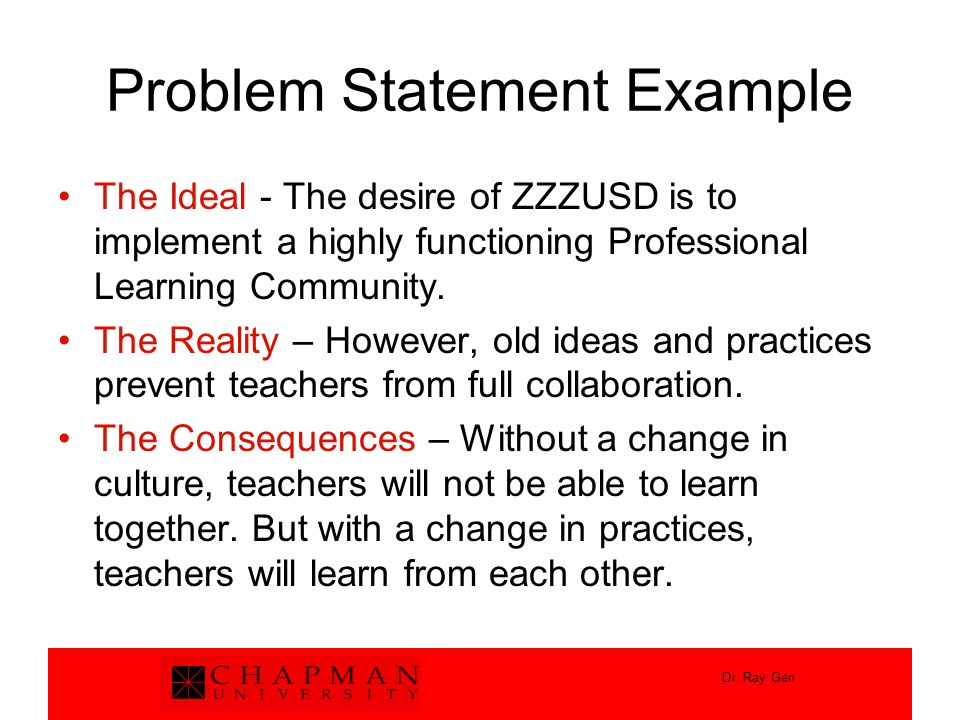 Dr. Ray Gen Problem Statement Example The Ideal - The desire of ZZZUSD is to implement a highly functioning Professional Learning Community. The Reali