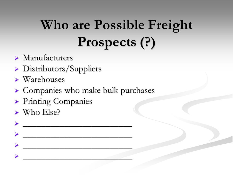 Who are Possible Freight Prospects (?) Manufacturers Manufacturers Distributors/Suppliers Distributors/Suppliers Warehouses Warehouses Companies who m