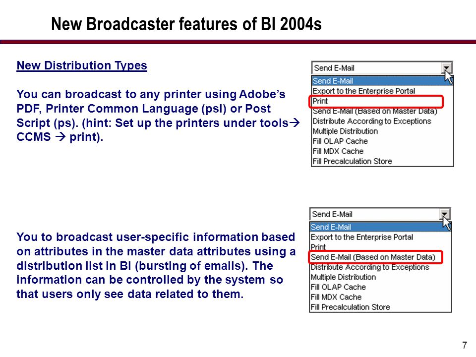 7 New Distribution Types You can broadcast to any printer using Adobes PDF, Printer Common Language (psl) or Post Script (ps).