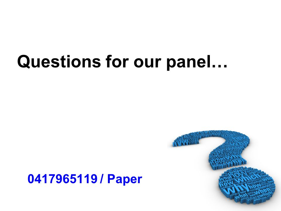 Questions for our panel… 0417965119 / Paper