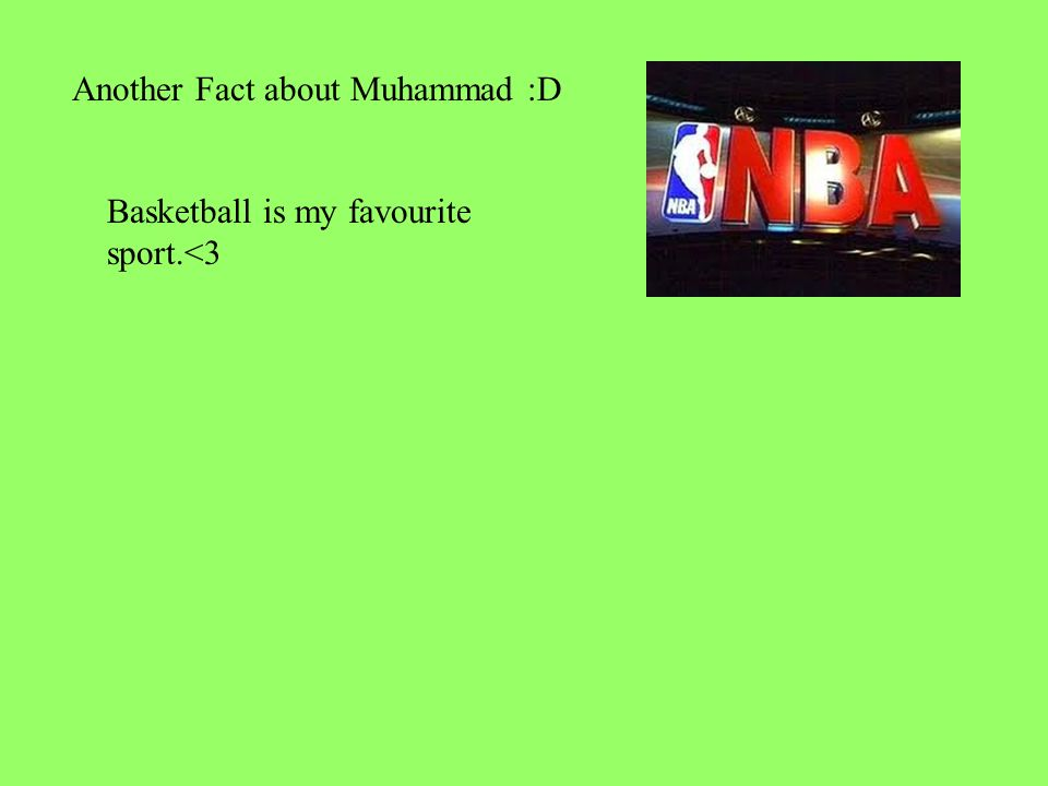 Basketball is my favourite sport.<3