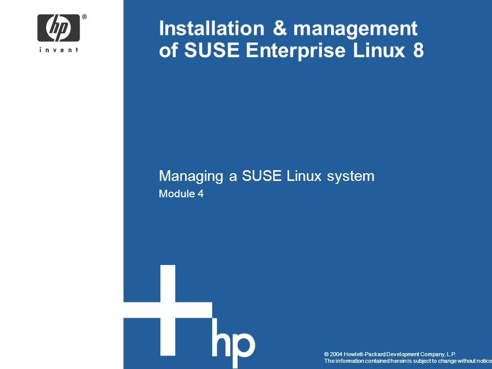 2 4.11 SUSE Linux system management overview System management overview Critical control files ( /etc/rc ) System Bootstrap process Head and headless management (X-Win vs.