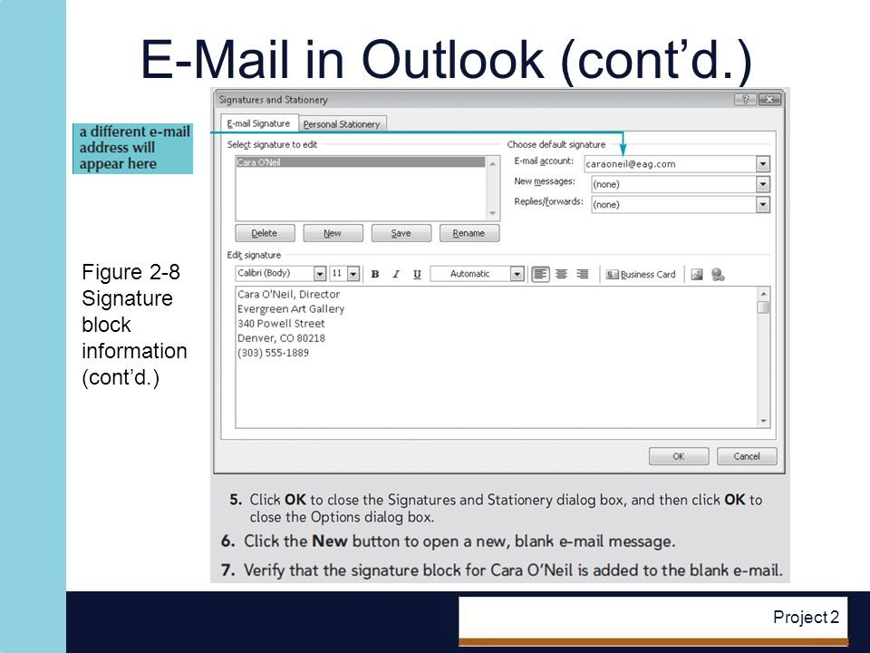 E-Mail in Outlook (contd.) Project 2 Figure 2-8 Signature block information (contd.)