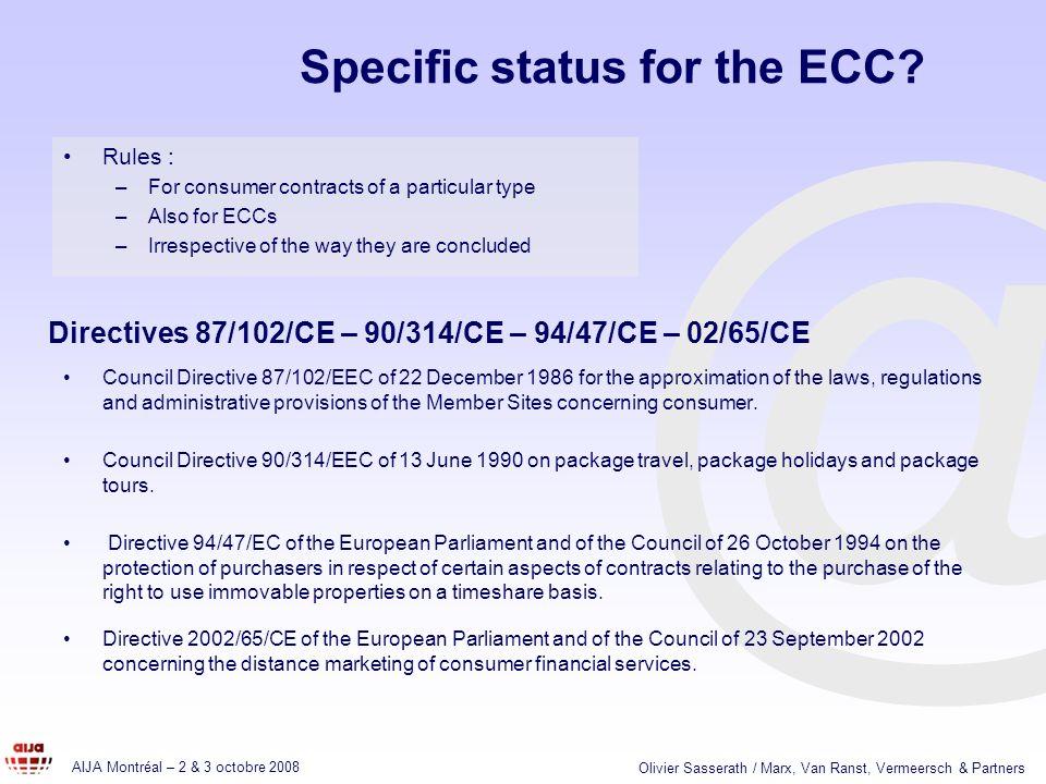 @ AIJA Montréal – 2 & 3 octobre 2008 Olivier Sasserath / Marx, Van Ranst, Vermeersch & Partners Specific status for the ECC.