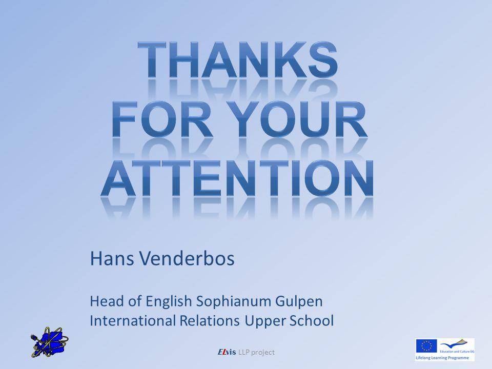 Hans Venderbos Head of English Sophianum Gulpen International Relations Upper School
