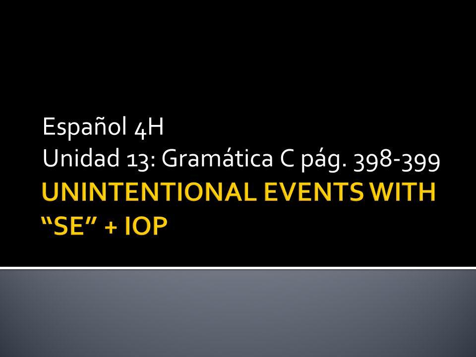 Español 4H Unidad 13: Gramática C pág. 398-399