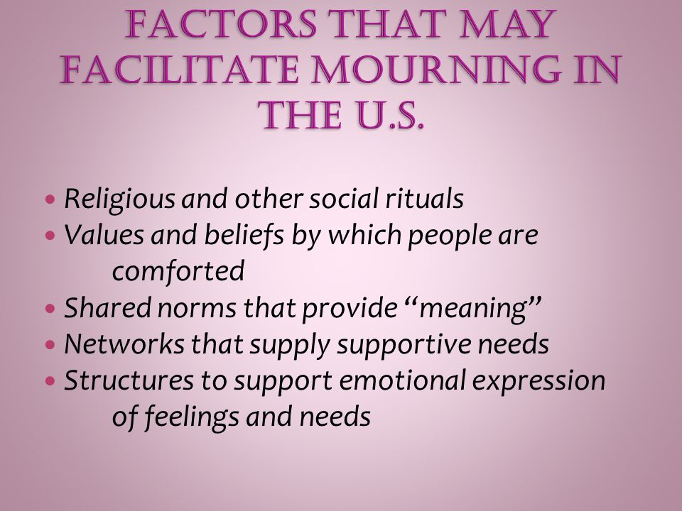 Religious and other social rituals Values and beliefs by which people are comforted Shared norms that provide meaning Networks that supply supportive