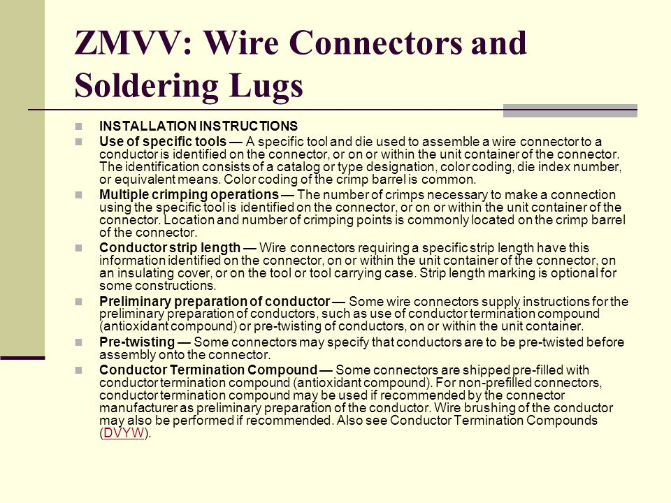 ZMVV: Wire Connectors and Soldering Lugs INSTALLATION INSTRUCTIONS Use of specific tools A specific tool and die used to assemble a wire connector to