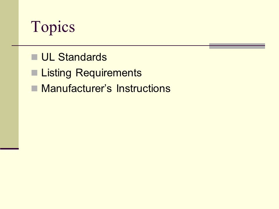 Topics UL Standards Listing Requirements Manufacturers Instructions