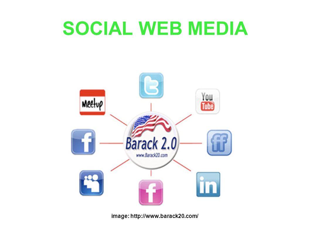 SOCIAL WEB MEDIA image: http://www.barack20.com/