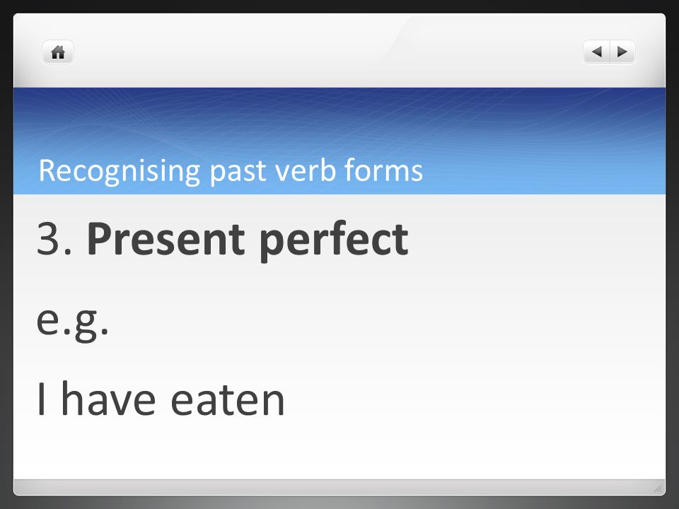 Recognising past verb forms 2. Past continuous e.g. They were running
