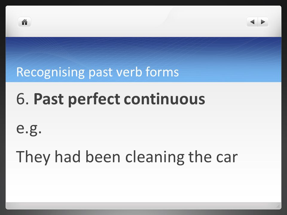 Recognising past verb forms present perfect continuous
