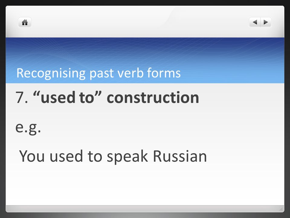 Recognising past verb forms Had you not seen that film before?