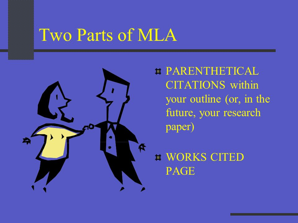 Where do I find MLA? Your project materials give you the basics MLA Handbook for Writers of Research, 6 th ed. www.mla.org