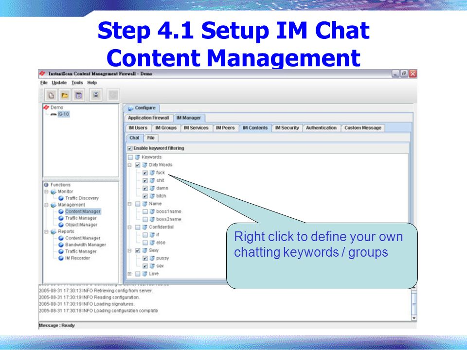 Step 4.1 Setup IM Chat Content Management Right click to define your own chatting keywords / groups