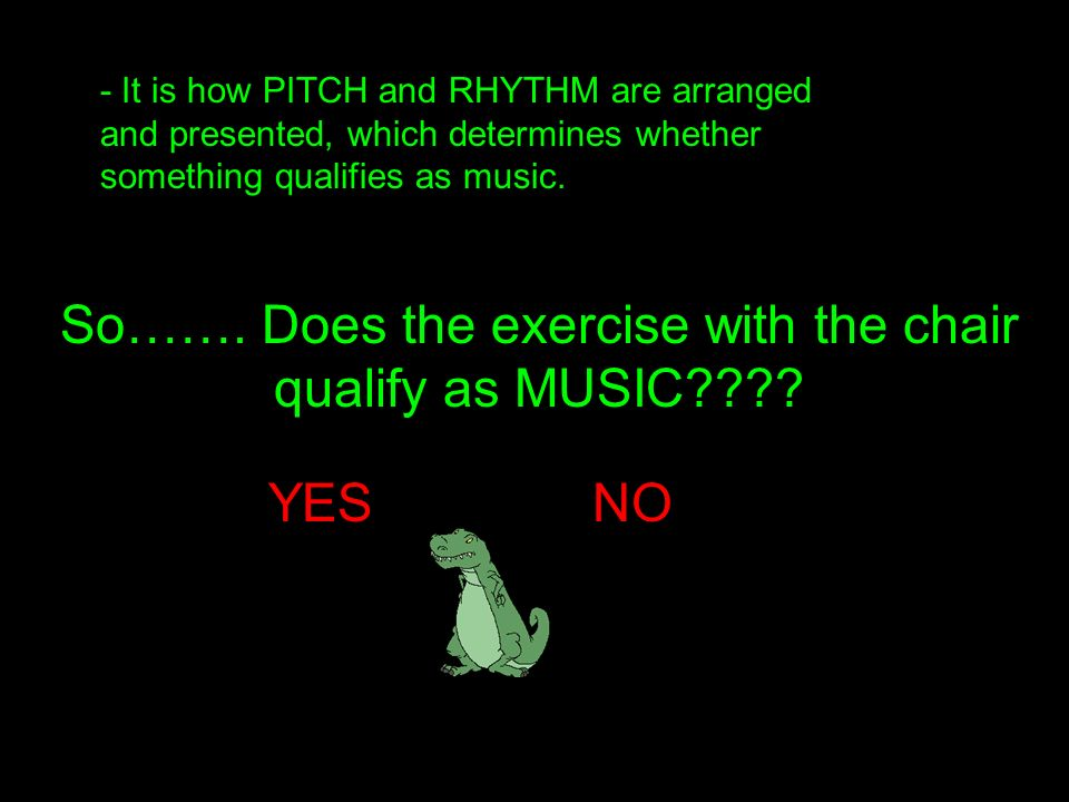 2 Components of Music PitchWhat to Play RhythmHow to Play It D sharp E G flat B Natural Blah… C Blah…..