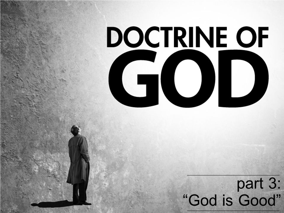 part 3: God is Good