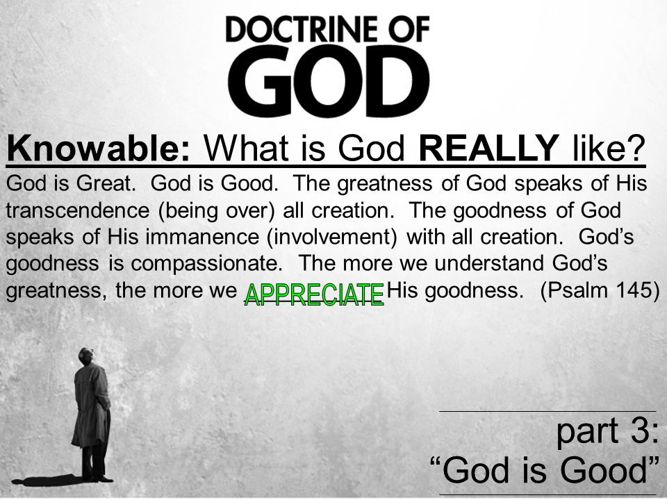 Knowable: What is God REALLY like. God is Great. God is Good.