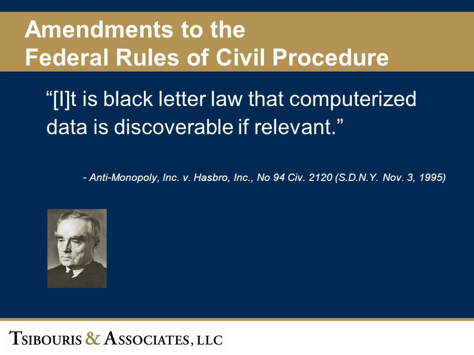5 [I]t is black letter law that computerized data is discoverable if relevant.