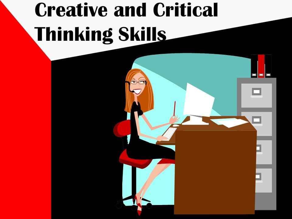 Creative and Critical Thinking Skills