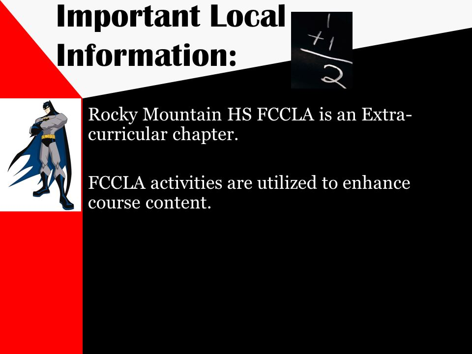 Important Local Information: Rocky Mountain HS FCCLA is an Extra- curricular chapter. FCCLA activities are utilized to enhance course content.