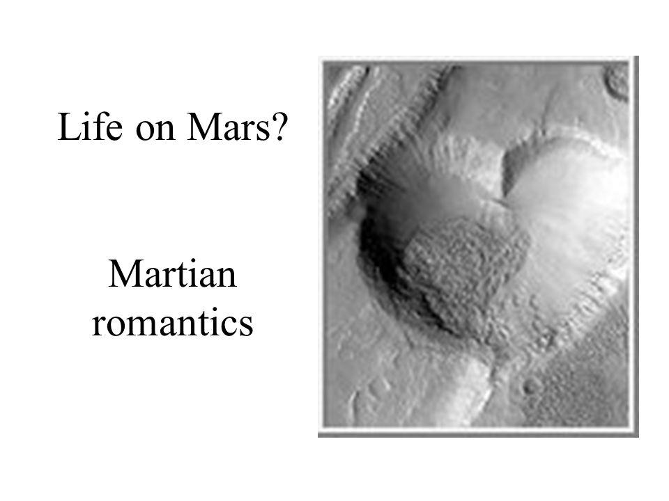 Life on Mars? Martian romantics