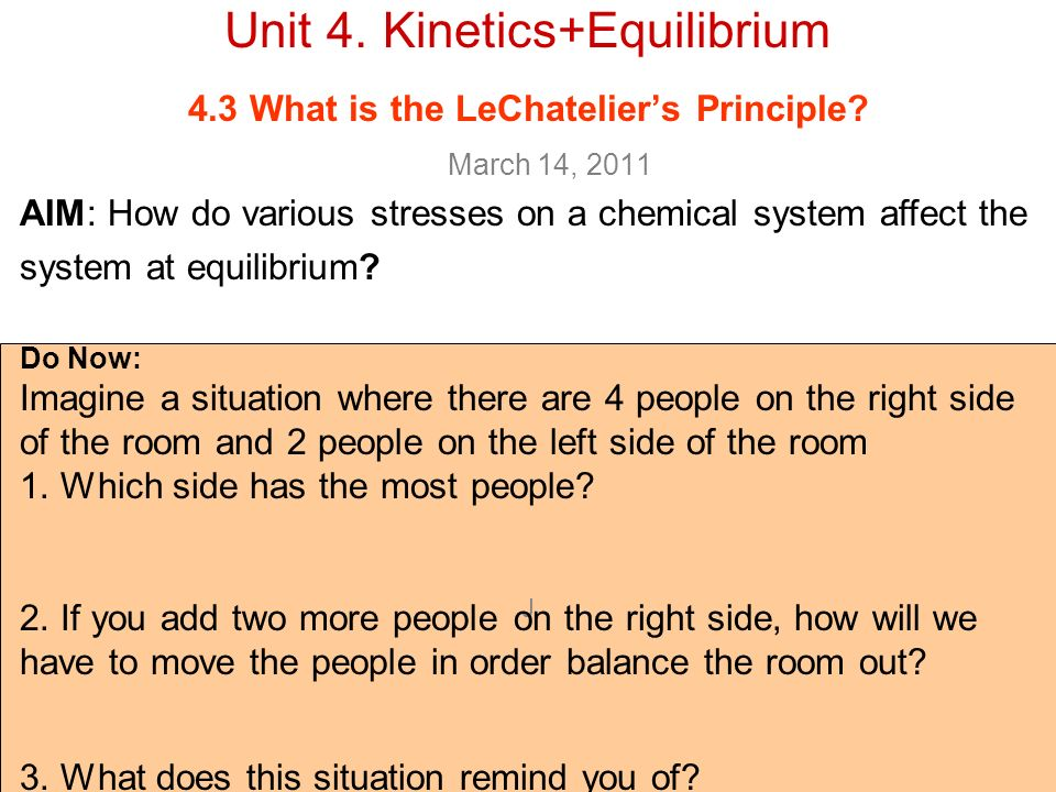 J Unit 4. Kinetics+Equilibrium 4.3 What is the LeChateliers Principle.