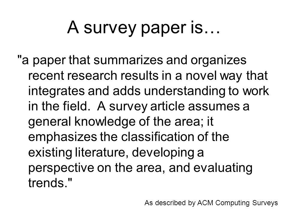 A survey paper is…