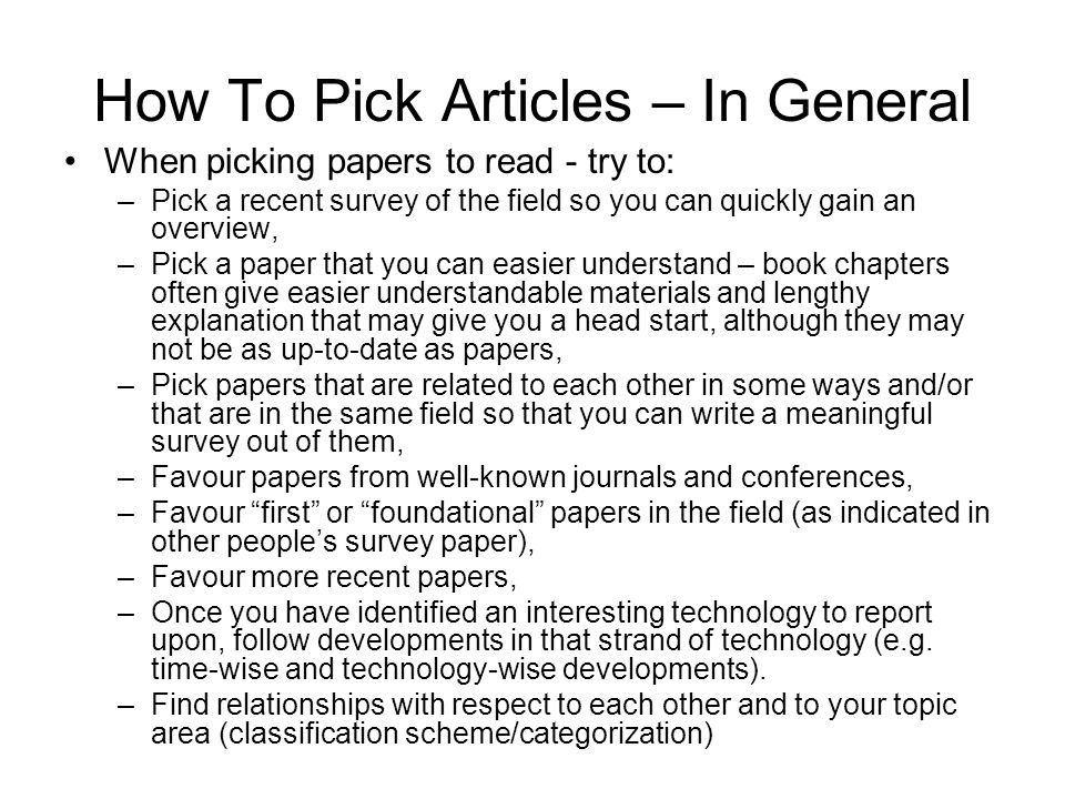 Article Structure It should not be just a concatenation of paper reviews A typical structure of a paper includes: –Title –Abstract –Introduction –Body of paper –Conclusion/Future Work –References