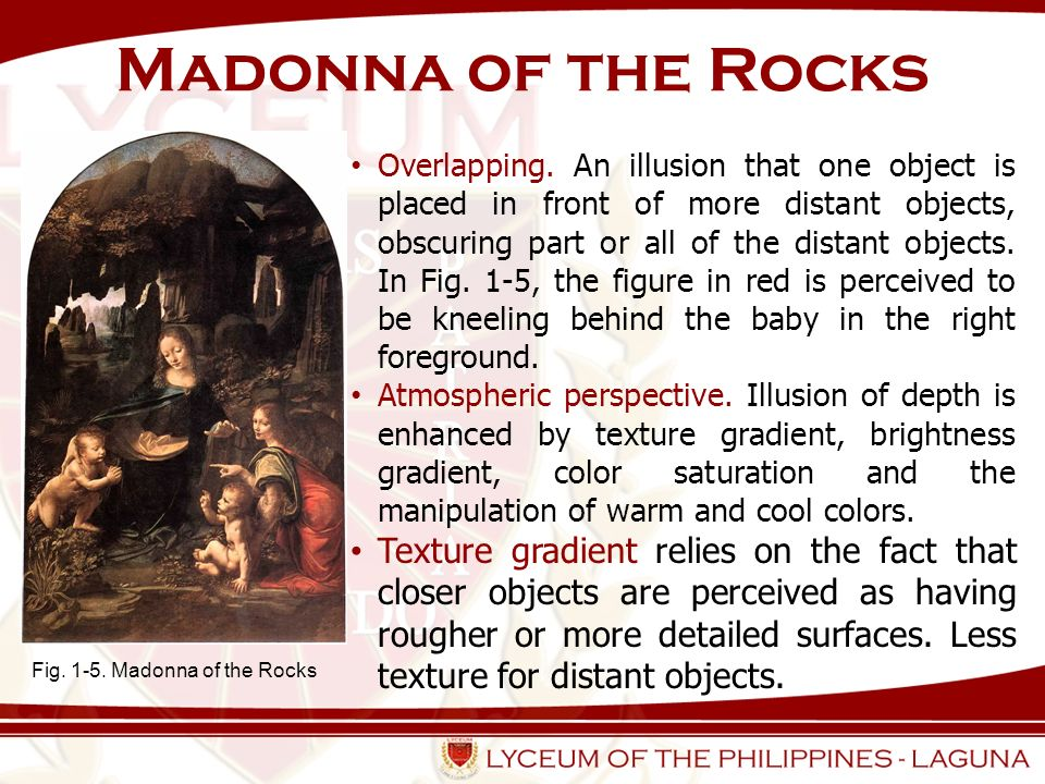 Madonna of the Rocks Fig. 1-5. Madonna of the Rocks Overlapping. An illusion that one object is placed in front of more distant objects, obscuring par