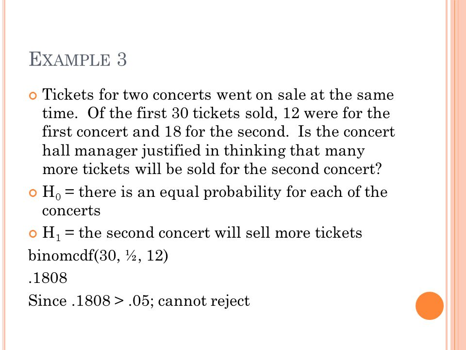 E XAMPLE 3 Tickets for two concerts went on sale at the same time.