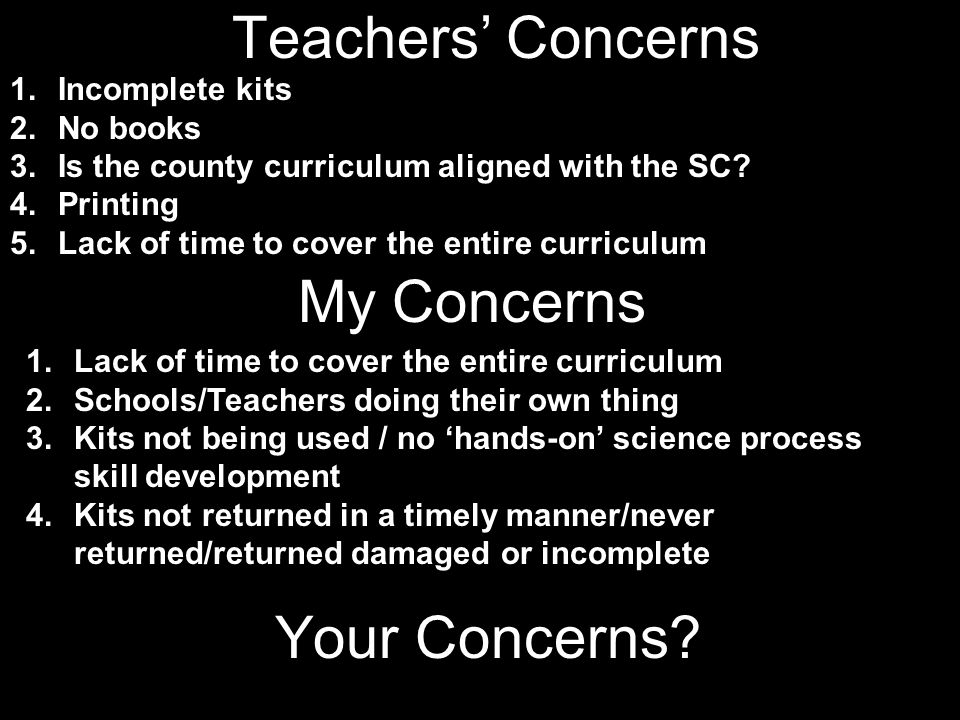 My Concerns 1.Incomplete kits 2.No books 3.Is the county curriculum aligned with the SC.