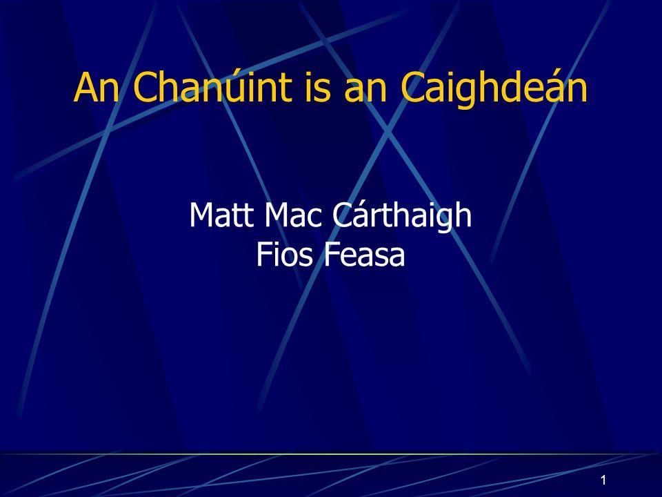 1 An Chanúint is an Caighdeán Matt Mac Cárthaigh Fios Feasa