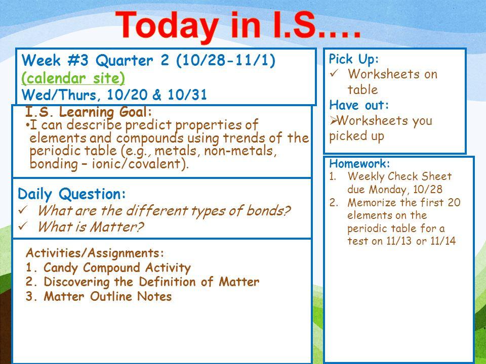 Week #3 Quarter 2 (10/28-11/1) (calendar site) (calendar site) Wed/Thurs, 10/20 & 10/31 Pick Up: Worksheets on table Have out: Worksheets you picked u