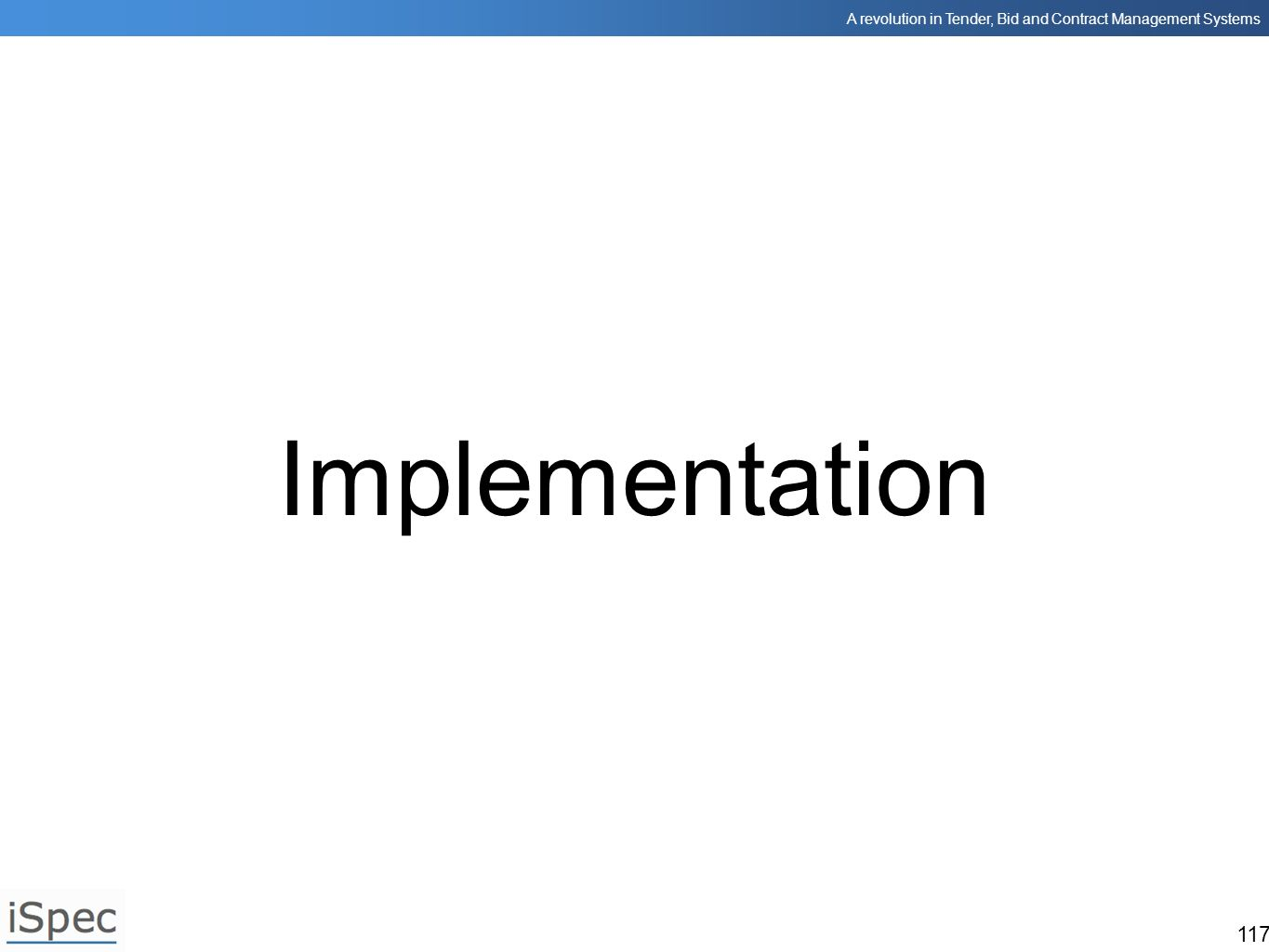A revolution in Tender, Bid and Contract Management Systems 117 Implementation