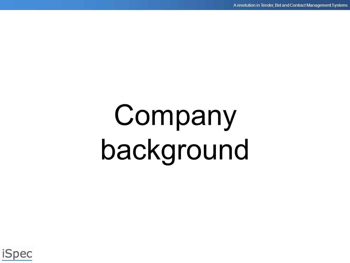 A revolution in Tender, Bid and Contract Management Systems Audit trail Audit trail - version tracking All changes recorded: By whom When Compare Roll back