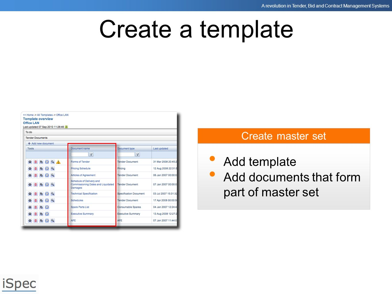 A revolution in Tender, Bid and Contract Management Systems Create master set Create a template Add template Add documents that form part of master se