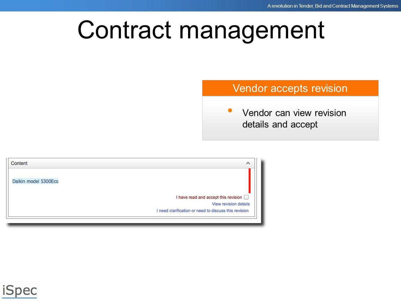 A revolution in Tender, Bid and Contract Management Systems Contract management Vendor can view revision details and accept Vendor accepts revision
