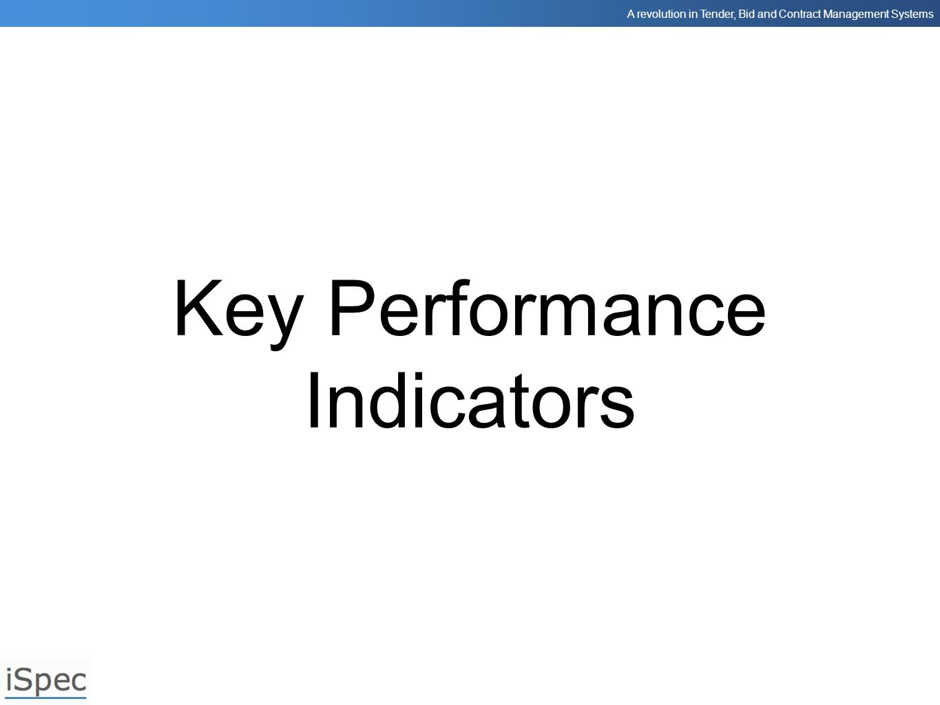 A revolution in Tender, Bid and Contract Management Systems Key Performance Indicators